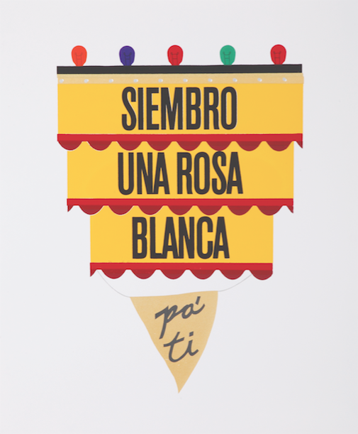 Siembro Una Rosa Blanca Pa' Ti, 2010, screen print on paper, 20 x 24 in. Courtesy the artist.