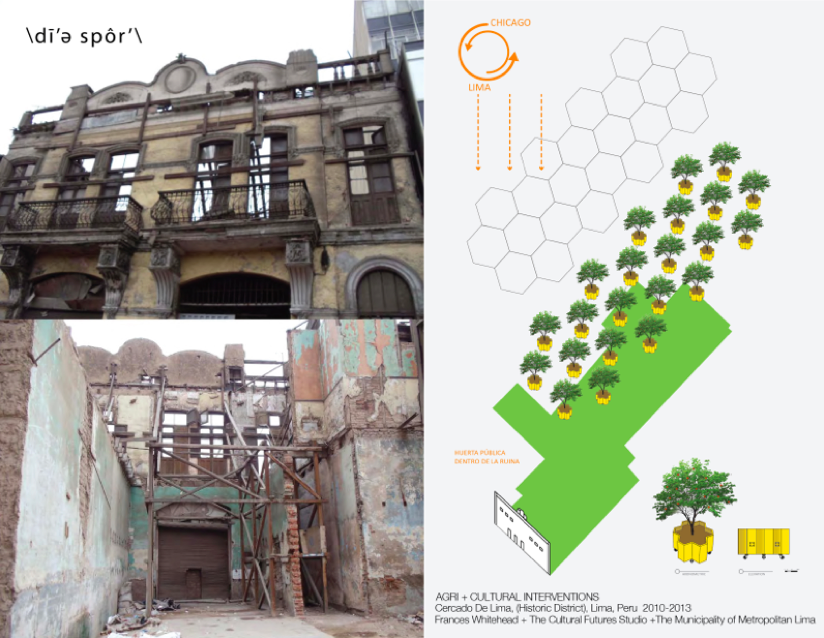 Diaspore – Proposal for a public orchard in a typical vacated façade of a Spanish colonial building in the Cercado de Lima, Peru, 2012. These empty facades offer open space for communal use urban agriculture. Image: Frances Whitehead
