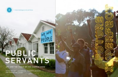 Cover Image: Public Servants: Art and the Crisis of the Common Good, left, published by the New Museum and MIT Press, and Future Imperfect, right, published by A Blade of Grass